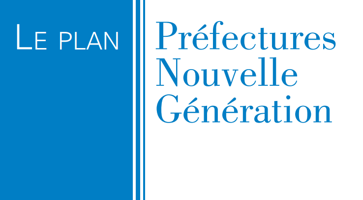 Plan « Préfectures Nouvelle Génération »